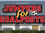 Jumpers for Goalposts Hacked